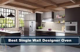 best single wall oven 2021 top brands