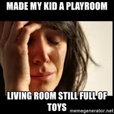 Image result for playroom meme