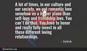 Quotes About Love And Friendship Explore Delilah quotes QuoteCites 67