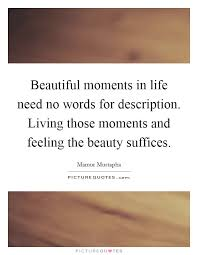Quotes On Beautiful Moments Of Life Best of Beautiful Moments In Life Need No Words For Description Living