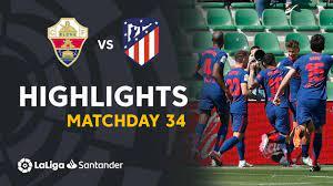 Highlights Elche CF vs Atletico Madrid (0-1) - YouTube