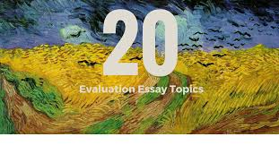 evaluation essay topics to spark your next paper essay writing