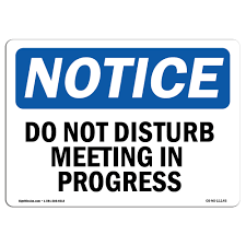 Osha Notice Sign Do Not Disturb Meeting In Progress Choose From