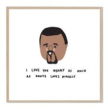 Kanye Love Quotes Stunning I Love You Nearly As Much As Kanye Loves Himself Love Quotes IMG