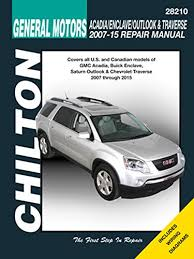 amazon com chilton 28210 acadia traverse enclave outlook 06 15 amazon com chilton 28210 acadia traverse enclave outlook 06 15 automotive