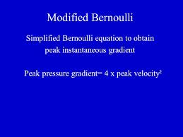 simplified bernoulli equation. 19 modified bernoulli simplified equation to obtain peak instantaneous gradient pressure gradient\u003d 4 x velocity² a