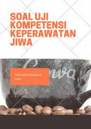 Seperti namanya maka soal tes pengetahuan umum adalah soal yang bertujuan menguji peserta ujian cpns mengenai seberapa jauh pemahamannya terhadap pengetahuan umum baik itu di bidang bahasa indonesia, aritmatika. Latihan Contoh Soal Kasus Ujian Kompetensi Keperawatan Jiwa Beserta Pembahasannnya Download Seputar Kuliah Kesehatan