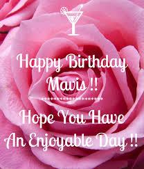 Happy Birthday Mavis !! ******************** Hope You Have An ...