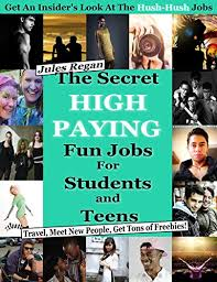 Best Paying Jobs For Teens The Secret High Paying Jobs For Students And Teens Travel Meet New People Get Tons Of Freebies
