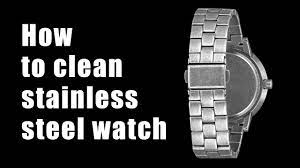 how to clean snless steel watch