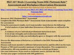 Uop Mgt 307 Week 3 Learning Team Disc Platinum Rule Assessment And