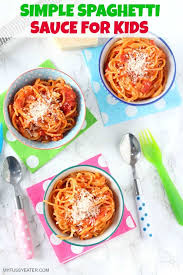 Simple Tomato Spaghetti For Kids My Fussy Eater Healthy Kids Recipes