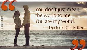 Simply Adorable You Mean The World To Me Quotes And Sayings