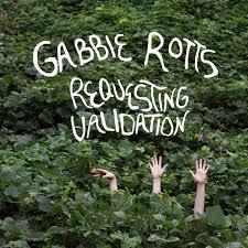 Requesting Validation   Gabbie Rotts
