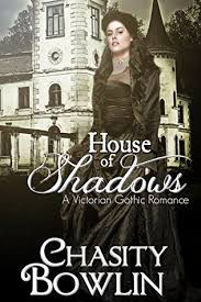 House of Shadows by Chasity Bowlin