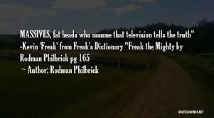 Top 8 Rodman Philbrick Freak The Mighty Quotes Sayings
