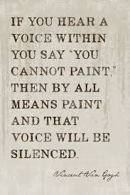 If You Hear A Voice Within Vincent Van Gogh Quote Motivational Unique Vincent Van Gogh Quotes