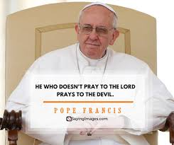 Pope Francis Quotes Cool 48 Pope Francis Quotes That Will Change You SayingImages