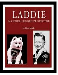 Laddie : My Four-Legged Protector by Don Marler (2017, Trade ...