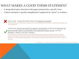thesis statements what is a thesis statement a thesis statement  what makes a good thesis statement o a strong thesis gives direction to the paper and