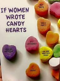 explore funny ha ha too funny and more if women wrote candy hearts