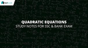 quadratic equations for sbi ibps ssc exams simplified with factorizing method testbook blog