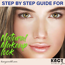 step by step guide for natural makeup look kacyworld natural makeup look