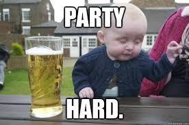 Party Hard. - Misc - quickmeme via Relatably.com