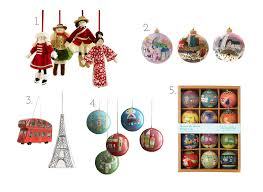 Christmas Around the World Ornaments, Pottery Barn Kids 2. Michael  Storrings for Landmark Creations, Bloomingdales 3. On-Holiday Ornaments,  Anthropologie