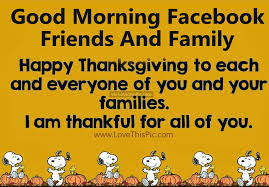 Happy Thanksgiving Quotes For Friends And Family Fascinating Good Morning Facebook Friends And Family Happy Thanksgiving Pictures