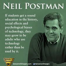 neil postman technopoly and amusing ourselves to death a j  600120 473991469295508 1817207869 n ""