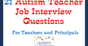 interview questions for headteachers autism classroom 21 job interview questions for autism teachers and