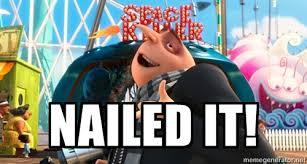 NAILED IT! - Gru Despicable Me | Meme Generator via Relatably.com