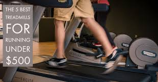 The 5 Best Treadmills for Running Under $500 2018 Train for a 5K