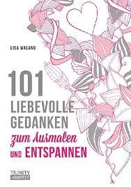 101 Liebevolle Gedanken Zum Ausmalen Und Entspannen Weltbildch