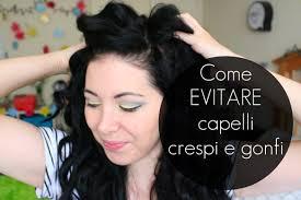 Come Evitare Capelli Crespi Elettrici Gonfi Youtube