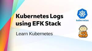 Kube 34 Monitor Kubernetes Logs Using Efk Stack Elasticsearch Fluentbit Kibana