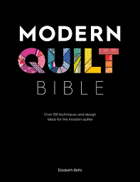 Modern Quilt Design Ideas Modern Quilt Bible Over 100 Techniques And Design Ideas For