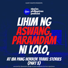 Piging ng mga aswang : Episode 138 Lihim Ng Aswang Paramdam Ni Lolo At Iba Pang Travel Horror Stories Part 3 By Stories Philippines Podcast Pinoy Tagalog Horror Creepypasta Kwento At Takutan A Podcast On Anchor