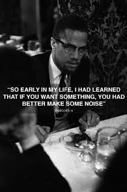 best ideas about malcolm x malcolm x quotes so early in my life i had learned that if you want something