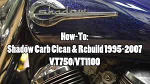 how to honda shadow vt vt carb clean rebuild  how to honda shadow vt750 vt1100 carb clean rebuild 1995 2007