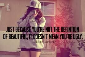 Your Not Ugly Your Beautiful Quotes Best Of Quotes About Ugly To Beautiful 24 Quotes