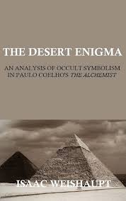 the desert enigma an analysis of occult symbolism in paulo the desert enigma an analysis of occult symbolism in paulo coelho s the alchemist