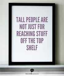 Tall And Beautiful Quotes Best Of The 24 Best Tall And Proud Of It Images On Pinterest Tall Girl
