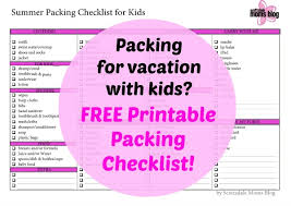 Packing List For Summer Vacation Packing Kids For Vacation Part 1 Free Printable Packing Checklist