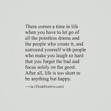 Short Quotes About Time Interesting Positive Quotes There Comes A Time In Life When You Have To Let Go