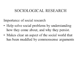 Sociological Research Sociological Research Importance Of Social Research Help