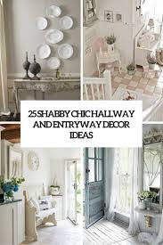 Decorating For Entrance Ways 25 Shabby Chic Hallway And Entryway Dccor Ideas Shelterness