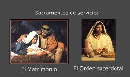 sacramento del matrimonio y sacramento del orden sagrado
