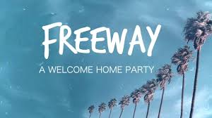 Freeway - A Welcome Home Party